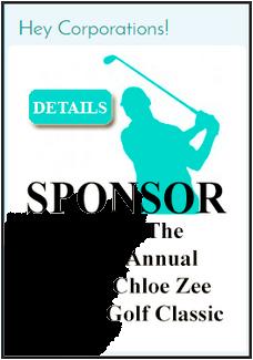 Sponsor The Annual Chloe Zee Golf Classic!